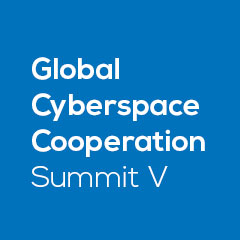 Global Cyberspace Cooperation - Summit V
